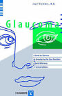 Glaucoma: A Guide for Patients, An Introduction for Care-Providers, A Quick Reference by Josef Flammer (Paperback, 2006)