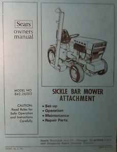 Details about Sears Sickle Bar Mower Attach Garden Tractor Owner & Part  Manual 842 26002 Haban