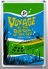 VOYAGE TO THE BOTTOM OF THE SEA gum wrapper  LARGE FRIDGE MAGNET  - CLASSIC!