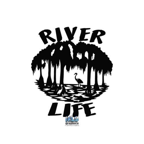 RIVER LIFE vinyl Sticker Florida Alligator Gators Hunter Funny Humor Survival