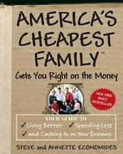 America's Cheapest Family Gets You Right on the Money : Your Guide to Living Bet