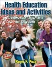 Health Education Ideas and Activities by Roger F. Puza (Mixed media product, 2007)