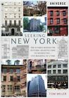 Seeking New York: The Stories Behind the Historic Architecture of Manhattan--One Building at a Time by Tom Miller (Paperback / softback, 2015)