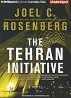 The Tehran Initiative by Joel C Rosenberg (CD-Audio, 2012)
