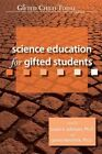 Science Education for Gifted Students 9781593631673 by Susan Johnsen Book