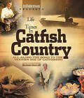 Life & Times in Catfish Country  : All Along the Road to the Modern Age of Catfishing by Doug Stange (Paperback / softback, 2010)
