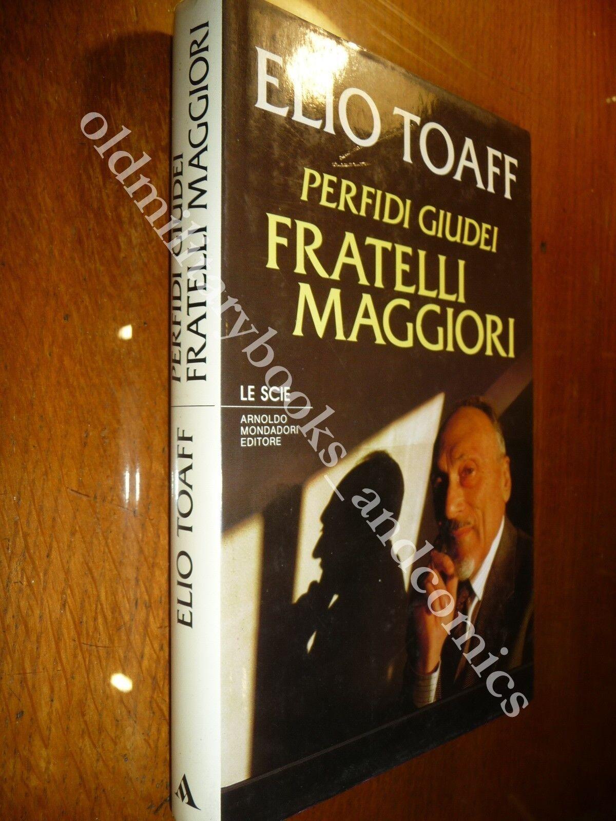 PERFIDI GIUDEI FRATELLI MAGGIORI ELIO TOAFF BIOGRAFIA DEL RABBINO CAPO DI ROMA