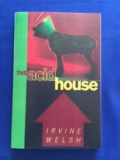 THE ACID HOUSE - FIRST AMERICAN UNCORRECTED PROOF BY IRVINE WELSH