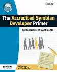 The Accredited Symbian Developer Primer: The Fundamentals of Symbian OS by Jo Stichbury, Mark Jacobs (Paperback, 2006)