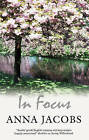 In Focus by Anna Jacobs (Hardback, 2009)