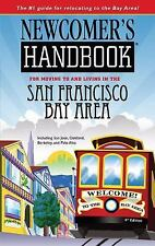 Newcomer's Handbook for Moving to and Living in the San Francisco Bay Area: Incl