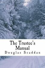 The Trustee's Manual : 10 Rules for Church Leaders by Douglas Scaddan (2013,...