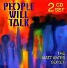 People Will Talk 0610074644965 by The Matt Wates Sextet CD