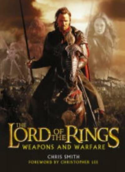"""""""The Lord of the Rings"""" Weapons and Warfare,Chris Smith,Christopher Lee"""
