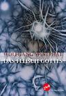 Das Fleisch Gottes von Wolfgang Westphal (2014, Kunststoffeinband)