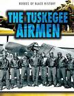 The Tuskegee Airmen by John Shea (Paperback / softback, 2015)