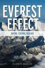 The Everest Effect: Nature, Culture, Ideology by Elizabeth Mazzolini (Hardback, 2016)