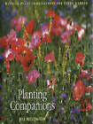 Planting Companions: Winning Plant Combinations for Every Garden by Jill Billington (Hardback, 1997)