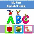 My First Alphabet Book: Learn the Alphabet by Laura Duverge (Paperback / softback, 2014)