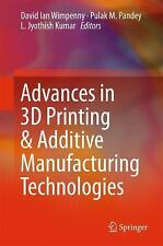 Advances in 3D Printing & Additive Manufacturing Technologies (2016, Hardcover)