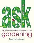 Ask: The 1000 Most-Asked Questions About Gardening by Daphne Ledward (Paperback, 2009)