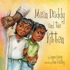 Mean Daddy and The Kitten 9781441526892 by Lennie Green Paperback