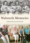 Walworth Memories by Darren Lock, Mark Baxter (Paperback, 2014)