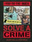 Solve a Crime by Steve Mills, Hilary Koll (Hardback, 2015)