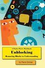 Unblocking: Removing Blocks to Understanding by Pierre Grimes (Paperback / softback, 2014)