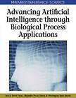 Advancing Artificial Intelligence Through Biological Process Applications by IGI Global (Hardback, 2008)
