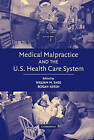 Medical Malpractice and the U.S. Health Care System by Cambridge University Press (Hardback, 2006)