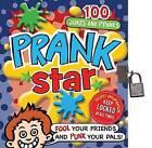 Prank Star: 100 Jokes and Pranks by Tim Bugbird (Mixed media product, 2011)