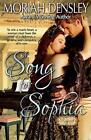 Song for Sophia by Moriah Densley (Paperback / softback, 2013)