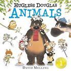 Hugless Douglas: Animals von David Melling (2016, Gebundene Ausgabe)