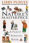Nature's Masterpiece: A Family Survival Book by Libby Purves (Paperback, 2000)
