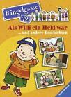 Als Willi ein Held war ... und andere Geschichten von Andreas Strozyk (2015, Gebundene Ausgabe)