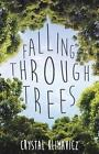 Falling Through Trees 9781941165126 by Crystal Klimavicz Paperback
