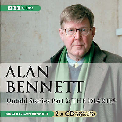 "1 of 1 - BBC Audio ALAN BENNETT reads his:-""Untold Stories:Part 2:-The Diaries""2 x CD set"