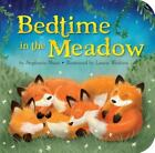 Bedtime in the Meadow by Stephanie Shaw (2013, Board Book)