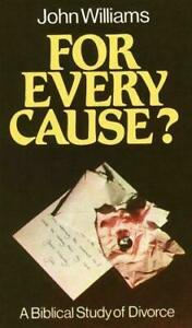 For-Every-Cause-A-Biblical-Study-of-Divorce-by-John-Williams