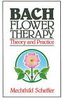 Bach Flower Therapy: Theory and Practice by Mechthild Scheffer (Paperback, 1996)