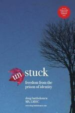 Evolution-Directed Therapy: Un-Stuck : Freedom from the Prison of Identity by...