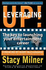 Leveraging Up! the Key to Launching Your Entertainment Career by Stacy Milner (Paperback / softback, 2010)