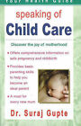 Speaking of Child Care: Discover the Joy of Motherhood by Suraj Gupte (Paperback, 2007)