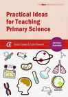 Practical Ideas for Teaching Primary Science by Vivian Cooke, Colin Howard (Paperback, 2014)