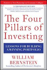 The Four Pillars of Investing : Lessons for Building a Winning Portfolio by William Bernstein (2010, Hardcover)