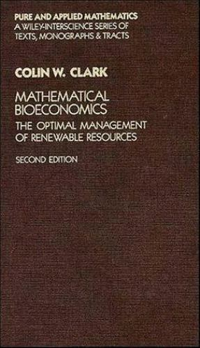 Mathematical Bioeconomics : The Optimal Management of Renewable Resources