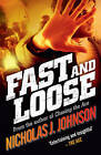 Fast and Loose by Nicholas J. Johnson (Paperback, 2015)