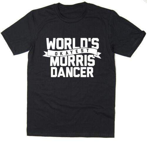World/'s Okayest Morris Dancer Funny T-Shirt