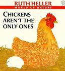 Chickens Aren't the Only Ones by Ruth Heller (Paperback, 2003)